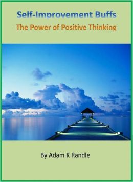 The Self Improvement Buffs Series 2: The Power of Positive Thinking