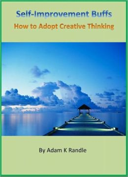 The Self Improvement Buffs Series 4: How to Adopt Creative Thinking