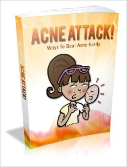 Have More Beautiful Skin - Acne Attack - Ways to Beat Acne Easily