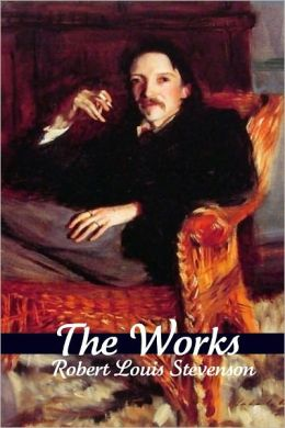 The Works of Robert Louis Stevenson (Annotated)