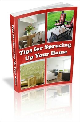 First Impressions Always Create Lasting Impressions - Tips For Sprucing Your Home