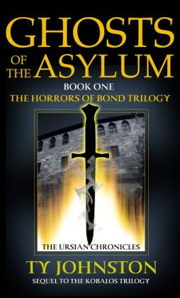 Ghosts of the Asylum (Book I of The Horrors of Bond Trilogy)