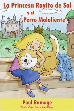 La Princesa Rayito de Sol y el Perro Maloliente (libro con ilustraciones): The Sunshine Princess and the Stinky Dog – Spanish Edition