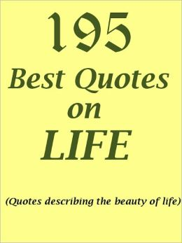 Quotes : 195 Best Quotes on Life