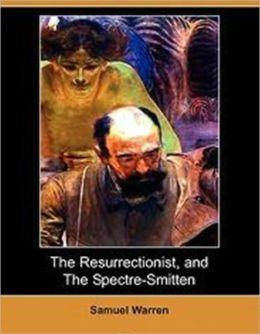 The Resurrectionist & The Spectre-Smitten