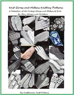 Knitting Pattern Book Barnes And Noble : Knit Gloves and Mittens Patterns - A Collection of 20 Vintage Knitting Patter...