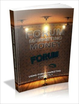 A Very Powerful Marketing Tool - Forum Marketing Money - Using Forum Marketing Correctly