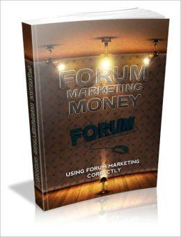 A Very Powerful Marketing Tool - Forum Marketing Money - Using Forum Marketing Correctly