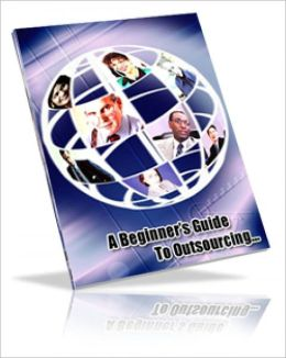 A Beginner's Guide to Outsourcing
