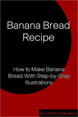 Banana Bread Recipe: How to Make Banana Bread With Step-by-Step Illustrations