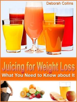 Juicing for Weight Loss: What You Need to Know about It