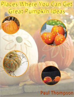 Places Where You Can Get Great Pumpkin Ideas