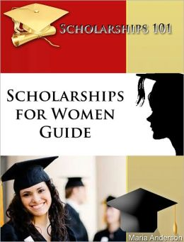 Scholarships 101: Scholarships for Women Guide