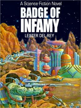 Badge of Infamy: A Science Fiction Novel