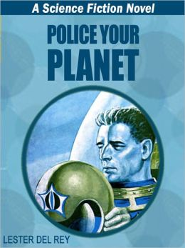 Police Your Planet: A Science Fiction Novel