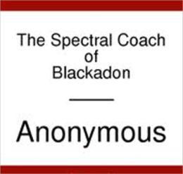 The Spectral Coach of Blackadon