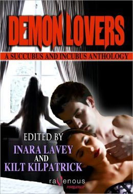 Demon Lovers: A Succubus and Incubus Anthology