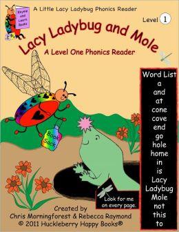 Lacy Ladybug and Mole-A Level One Phonics Reader