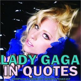 Lady Gaga: In Quotes