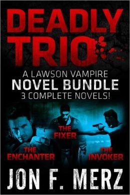 Deadly Trio: A Lawson Vampire Novel Bundle