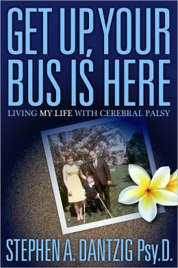Get Up, Your Bus Is Here: Living MY Life With Cerebral Palsy