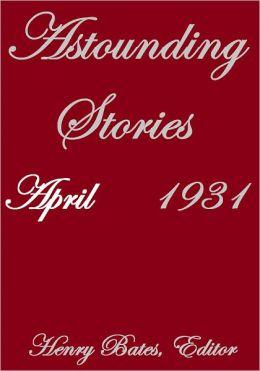ASTOUNDING STORIES APRIL 1931