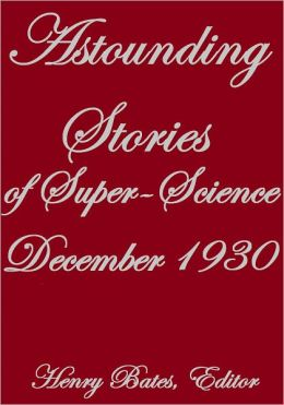ASTOUNDING STORIES OF SUPER-SCIENCE DECEMBER 1930
