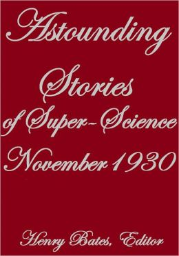 ASTOUNDING STORIES OF SUPER-SCIENCE NOVEMBER 1930