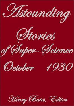 ASTOUNDING STORIES OF SUPER-SCIENCE OCTOBER 1930
