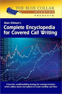 Alan Ellman's Complete Encyclopedia for Covered Call Writing