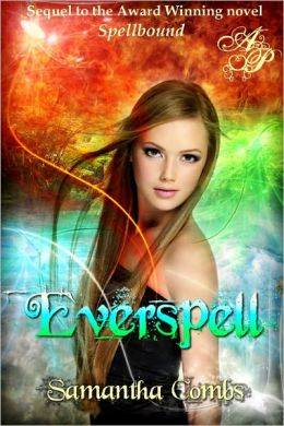 Spellbound 02 - Everspell - Samantha Combs