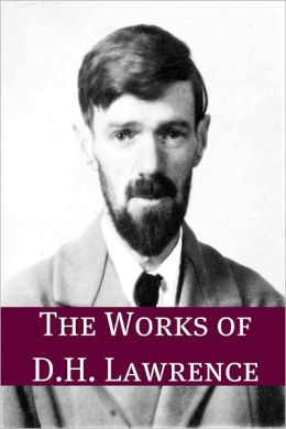 The Works of D.H. Lawrence (Annotated)