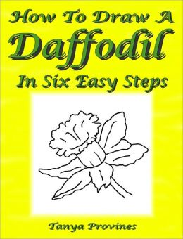 How To Draw A Daffodil In Six Easy Steps
