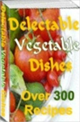 Quick and Easy Cooking Recipes - Delectable Vegetable Dishes - This is what the Easy Veggie Meal Plans tries to accomplish.
