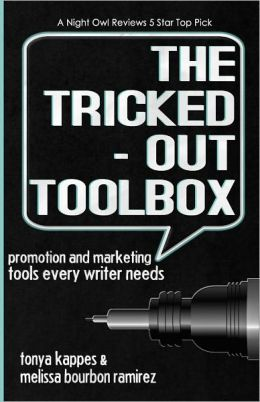 Tricked Out Toolbox~Promotion and Marketing Tools Every Writer Needs