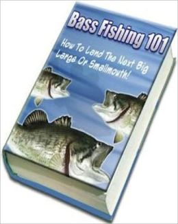 Bass Fishing 101 eBook - How To Catch The Nest Big One - The techniques you need to use when fishing out of a boat.