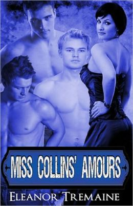 MISS COLLINS' AMOURS