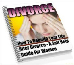 Divorce: How To Rebuild Your Life For Women