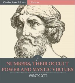 Numbers, Their Occult Power and Mystic Virtues (Illustrated)