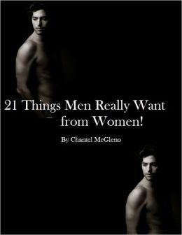 21 Things Men Want from Women!