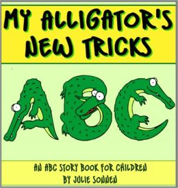 My Alligator's New Tricks: An ABC Rhyming Story Book for Children Learning the Alphabet