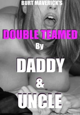 Double teamed by Daddy & Uncle