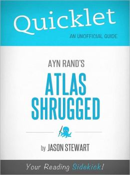 Quicklet on Ayn Rand's Atlas Shrugged (Book Summary)