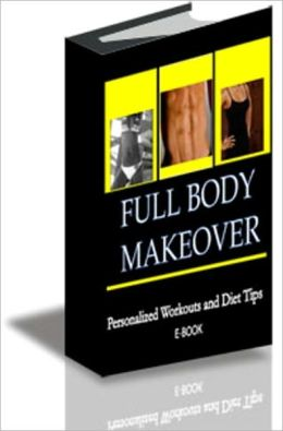 Full Body Makeover: Personalized Workouts and Diet Tips