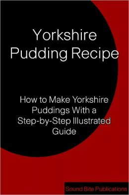 Yorkshire Pudding Recipe: How to Make Yorkshire Puddings With a Step-by-Step Illustrated Guide