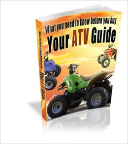 Your ATV Guide: What You Need To Know Before You Buy
