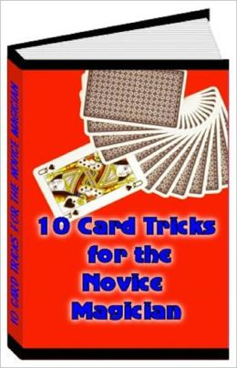 10 Card Tricks for the Novice Magician