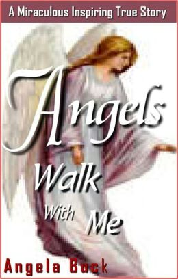Angels Walk With Me