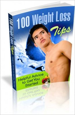100 WEIGHT LOSS TIPS - HELPFUL ADVICE TO GET YOU STARTED