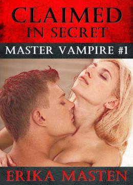 Claimed In Secret: Master Vampire #1